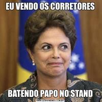 EU VENDO OS CORRETORESBATENDO PAPO NO STAND