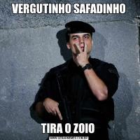 VERGUTINHO SAFADINHOTIRA O ZOIO