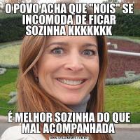 O POVO ACHA QUE