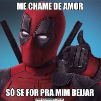 ME CHAME DE AMORSÓ SE FOR PRA MIM BEIJAR