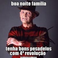 boa noite famíliatenha bons pesadelos com 4ª revolução