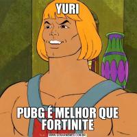 YURIPUBG É MELHOR QUE FORTINITE