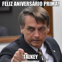 FELIZ ANIVERSÁRIO PRIMA!TALKEY