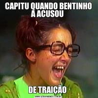 CAPITU QUANDO BENTINHO A ACUSOU DE TRAIÇÃO