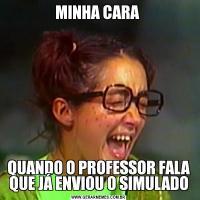 MINHA CARA QUANDO O PROFESSOR FALA QUE JÁ ENVIOU O SIMULADO