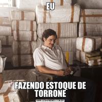 EUFAZENDO ESTOQUE DE TORRONE