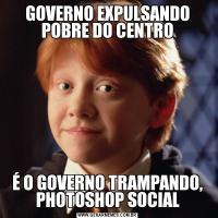 GOVERNO EXPULSANDO POBRE DO CENTROÉ O GOVERNO TRAMPANDO, PHOTOSHOP SOCIAL
