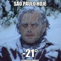 SÃO PAULO HOJE-21°