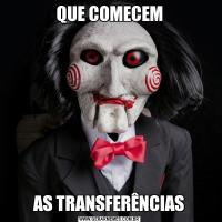 QUE COMECEMAS TRANSFERÊNCIAS