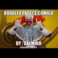 RODOLFO PARECE COMIGOBY : DALMIRO