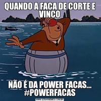 QUANDO A FACA DE CORTE E VINCONÃO É DA POWER FACAS... #POWERFACAS