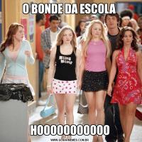 O BONDE DA ESCOLA HOOOOOOOOOOO