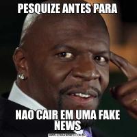 PESQUIZE ANTES PARANAO CAIR EM UMA FAKE NEWS