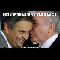 VOCÊ VIU? TEM AULÃO FONTES ABERTAS 2.0