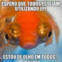 ESPERO QUE TODOS ESTEJAM UTILIZANDO EPIESTOU DE OLHO EM TODOS...