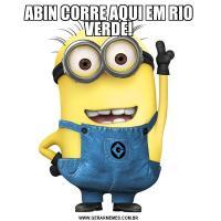 ABIN CORRE AQUI EM RIO VERDE!