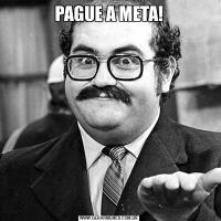 PAGUE A META!
