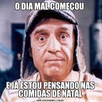O DIA MAL COMEÇOU E JÁ ESTOU PENSANDO NAS COMIDAS DE NATAL