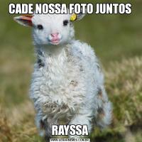 CADE NOSSA FOTO JUNTOSRAYSSA