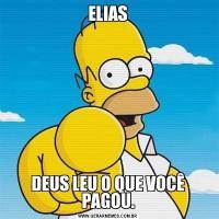 ELIASDEUS LEU O QUE VOCÊ PAGOU.