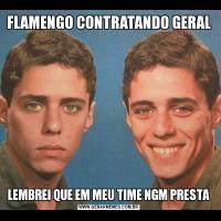 FLAMENGO CONTRATANDO GERALLEMBREI QUE EM MEU TIME NGM PRESTA