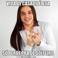 VIDA DE CASADO É BOA SÓ PERDE PRA DE SOLTEIRO