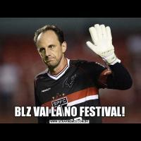 BLZ VAI LÁ NO FESTIVAL!