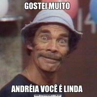 GOSTEI MUITO ANDRÉIA VOCÊ É LINDA