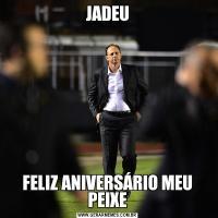 JADEUFELIZ ANIVERSÁRIO MEU PEIXE