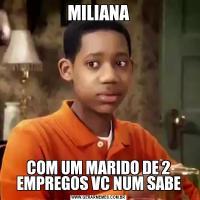 MILIANACOM UM MARIDO DE 2 EMPREGOS VC NUM SABE