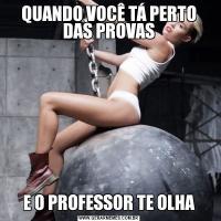 QUANDO VOCÊ TÁ PERTO DAS PROVASE O PROFESSOR TE OLHA
