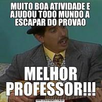 MUITO BOA ATIVIDADE E AJUDOU TODO MUNDO A ESCAPAR DO PROVAOMELHOR PROFESSOR!!!