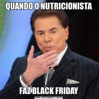 QUANDO O NUTRICIONISTAFAZ BLACK FRIDAY
