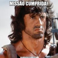 MISSÃO CUMPRIDA!