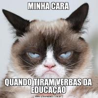 MINHA CARAQUANDO TIRAM VERBAS DA EDUCAÇÃO