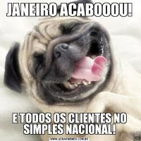 JANEIRO ACABOOOU!E TODOS OS CLIENTES NO SIMPLES NACIONAL!