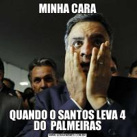 MINHA CARAQUANDO O SANTOS LEVA 4 DO  PALMEIRAS