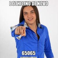 E OTHELINO DE NOVO65065