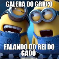 GALERA DO GRUPOFALANDO DO REI DO GADO