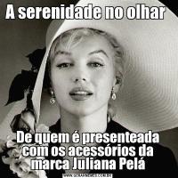 A serenidade no olhar De quem é presenteada com os acessórios da marca Juliana Pelá