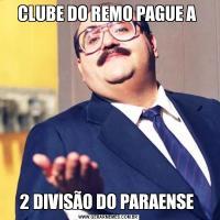 CLUBE DO REMO PAGUE A 2 DIVISÃO DO PARAENSE