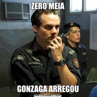 ZERO MEIAGONZAGA ARREGOU