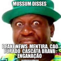 MUSSUM DISSES E FAKE NEWS  MENTIRA. CAO FURADO  CASCATA BRAVA  ENGANAÇÃO