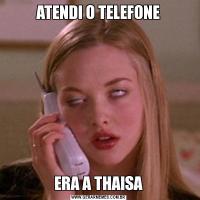 ATENDI O TELEFONEERA A THAISA