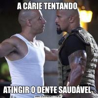 A CÁRIE TENTANDO ATINGIR O DENTE SAUDÁVEL