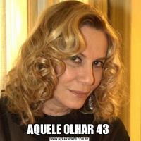 AQUELE OLHAR 43