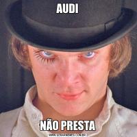 AUDINÃO PRESTA