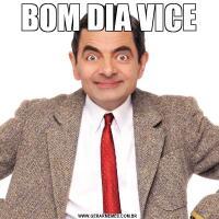 BOM DIA VICE