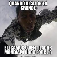 QUANDO O CALOR TÁ GRANDEE LIGAMOS O VENTILADOR MONDIAL TURBO FORCE 8