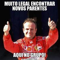 MUITO LEGAL ENCONTRAR NOVOS PARENTESAQUI NO GRUPO!